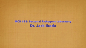 Thumbnail for entry MCB 428- Bacterial Pathogens Lab, Conversation with Dr. Jack Ikeda