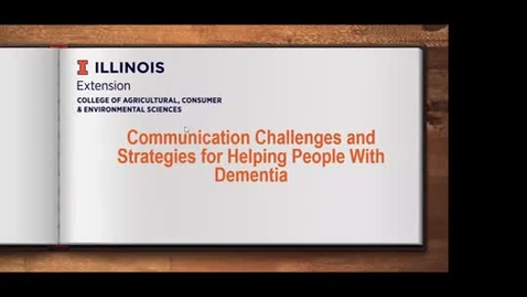Thumbnail for entry Communication Challenges and Strategies for Helping People with Dementia
