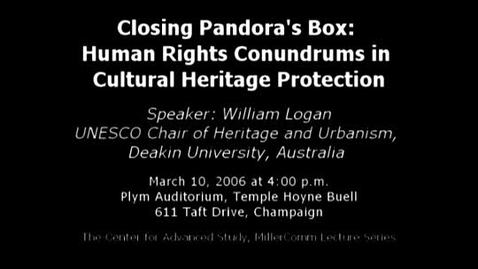 Thumbnail for entry Closing Pandora's Box: Human Rights Conundrums in Cultural Heritage Protection; Mar 10, 2006