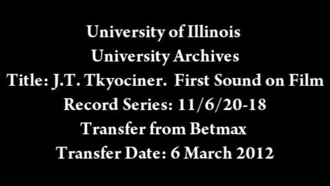 Thumbnail for entry Joseph T. Tykociner: Demonstration of Sound on Film (Beta) / Audiovisual Digital Surrogates from the Joseph T. Tykociner Papers, Series  11/6/20