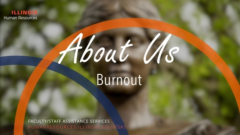 Thumbnail for entry About Us: Burnout