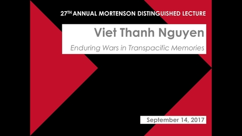 Thumbnail for entry Viet Thanh Nguyen - Enduring Wars in Transpacific Memories