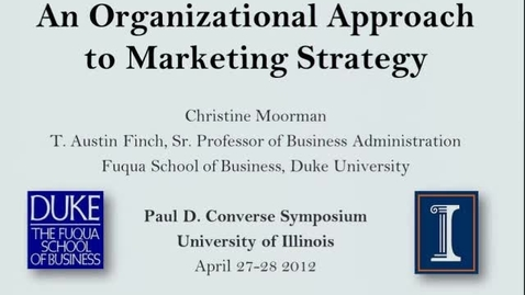 Thumbnail for entry Christine Moorman - An Organizational Approach to Marketing Strategy