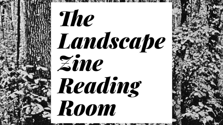 Thumbnail for channel Landscape Zine Reading Room - Small Press Fest 2021