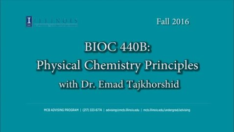 Thumbnail for entry BIOC 440 B- Physical Chemistry for Biologists, Conversation with Dr. Emad Tajkhorshid