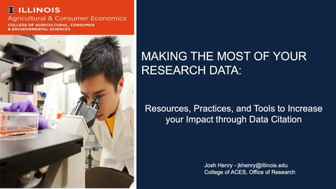 Thumbnail for entry MAKING THE MOST OF YOUR RESEARCH DATA: Resources, Practices, and Tools to Increase your Impact through Data Citation