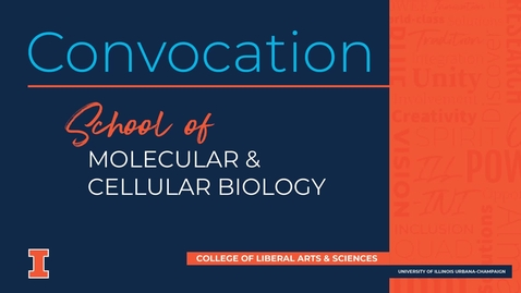 Thumbnail for entry School of Molecular and Cellular Biology - Virtual Convocation Spring 2021