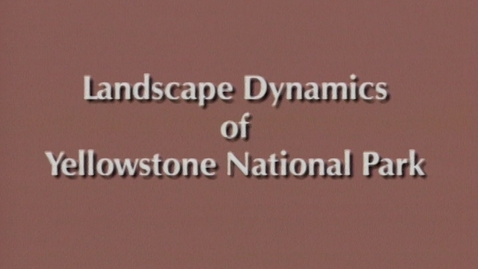 Thumbnail for entry Landscape Dynamics of Yellowstone National Park - Role of Fire 1690 to 1990