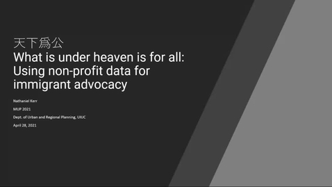 """Thumbnail for entry """"天下爲公 What is under heaven is for all: Using non-profit data for immigrant advocacy"""" Nathaniel Kerr"""
