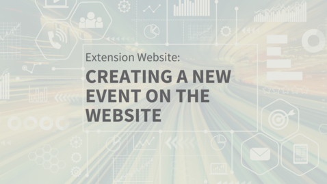 Thumbnail for entry EXT Comms: Creating a Website Event