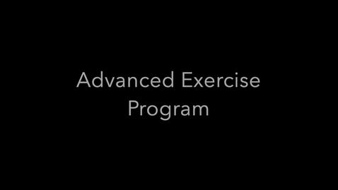 Thumbnail for entry Advanced Exercise Program