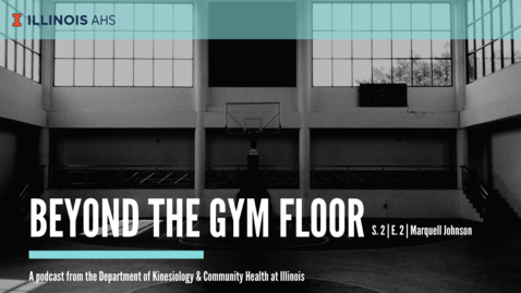 Thumbnail for entry Beyond the Gym Floor-Marquell Johnson