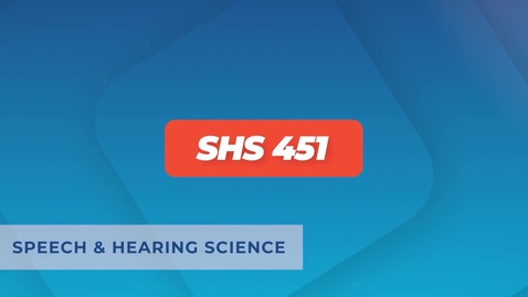Thumbnail for entry SHS 451 - Lecture 1 - Auditory System Function and Disorders - What is Aural Rehabilitation?