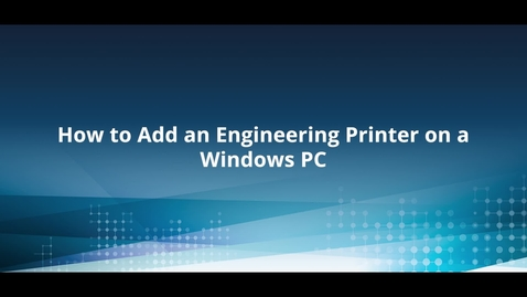 Thumbnail for entry How to add an Engineering Printer on Windows