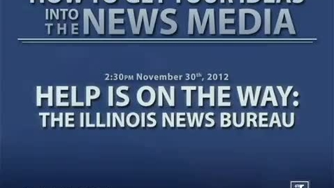 Thumbnail for entry Help is on the Way: The Illinois News Bureau