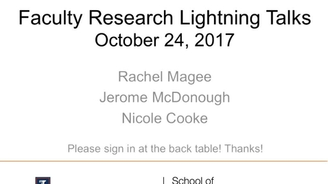 Thumbnail for entry Faculty Research Lightning Talk - October 24, 2017