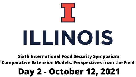 """Thumbnail for entry Sixth International Food Security Symposium  """"Comparative Extension Models: Perspectives from the Field"""" - Day 2"""