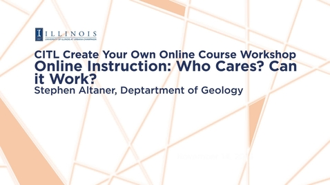 Thumbnail for entry Online Instruction: Who Cares? Can it Work?