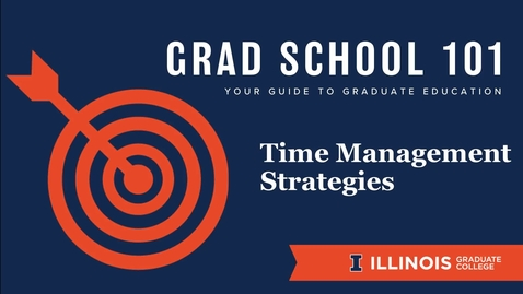 Thumbnail for entry Grad School 101:Time Management