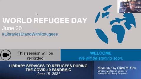 Thumbnail for entry World Refugee Day 2021: Library Services to Refugees during the COVID-19 Pandemic Webinar