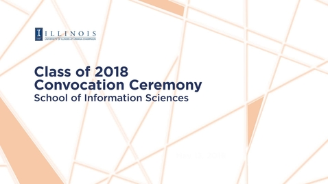 Thumbnail for entry 2018 School of Information Sciences Convocation Ceremony