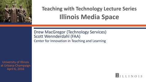 Thumbnail for entry Illinois Media Space: Micro Lectures to Student Media Assignments and Beyond