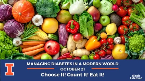 Thumbnail for entry Managing Diabetes in a Modern World: Choose It, Count It, Eat It.