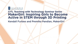 Thumbnail for entry MakerGirl: Inspiring Girls to Become Active in STEM through 3D Printing