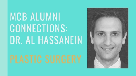 Thumbnail for entry MCB Alumni Connection - Dr. Al Hassanein - Plastic Surgery