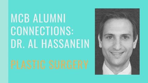 Thumbnail for entry MCB Alumni Connection - Dr. Al Hassanein - Plastic Surgery