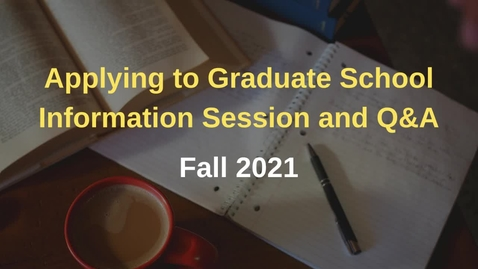 Thumbnail for entry Applying to Graduate School Info Session and Q&A