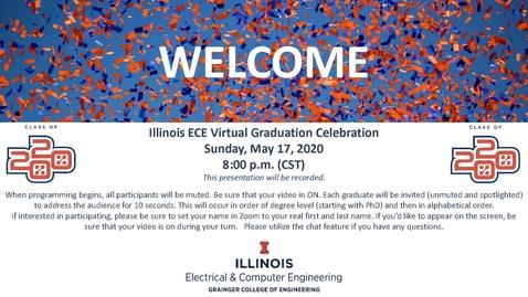 Thumbnail for entry Illinois ECE Graduation 2020 Full Virtual Ceremony