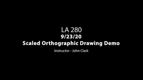 Thumbnail for entry LA 280 9-23-20 Scaled Orthographic Drawing Demo Pt. 2