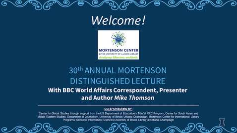 Thumbnail for entry 30th Annual Mortenson Distinguished Lecture with BBC World Affairs Correspondent, Presenter and Author Mike Thomson