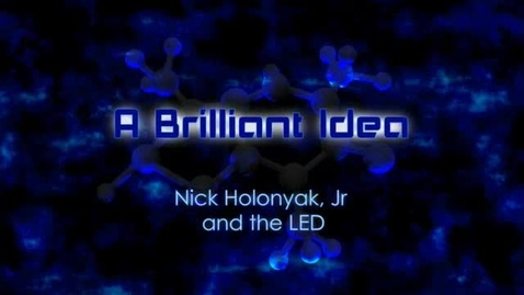 Thumbnail for entry A Brilliant Idea: Nick Holonyak, Jr. and the LED