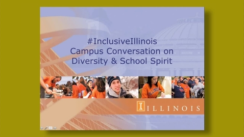 Thumbnail for entry #InclusiveIllinois - Campus Conversation on Diversity & School Spirit