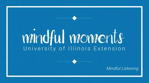 Thumbnail for entry Mindful Moments - Mindful Listening