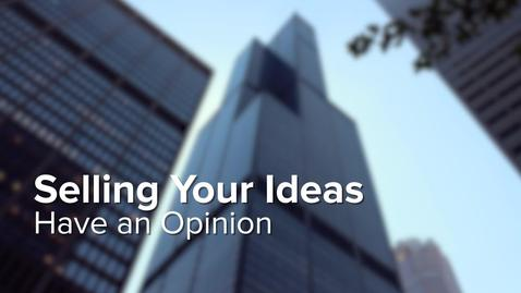 Thumbnail for entry Selling Your Ideas - Have an Opinion