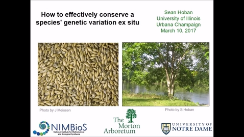 Thumbnail for entry NRES 500 Spring 2017 - Hoban - How to effectively conserve a species' genetic variation ex situ