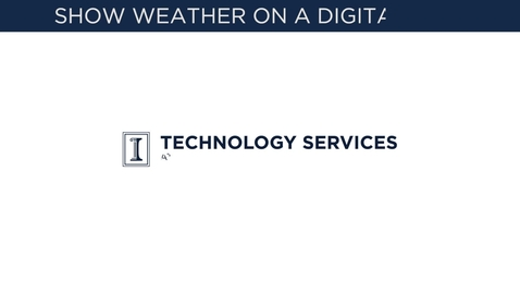 Thumbnail for entry Adding Weather Information to Your Digital Sign