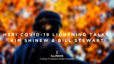 Thumbnail for entry HSRI Lightning Talks—Bill Stewart and Kim Shinew