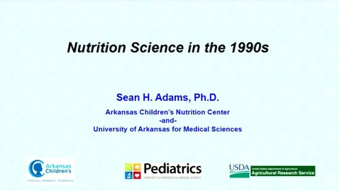 Thumbnail for entry DNS 50th Anniversary | Nutritional Sciences in the 1990's | Sean Adams, Professor and Center Director, Arkansas Children's Nutrition Center; University of Arkansas for Medical Sciences