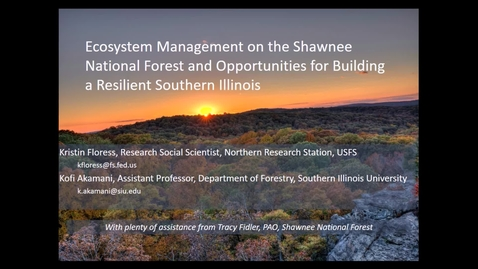 Thumbnail for entry NRES 500 Fall 2017 - Floress & Akamani - Ecosystem management on the Shawnee National Forest and opportunities for building a resilient Southern Illinois