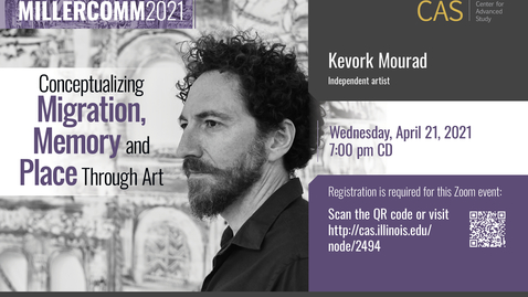 Thumbnail for entry Kevork Mourad, Memory, Migration and Place, MillerComm2021
