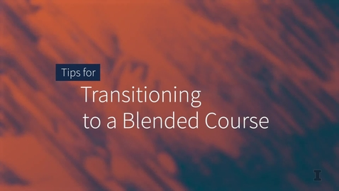 Thumbnail for entry 10 Tips for Transitioning to Blended Course