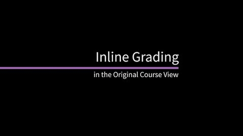 Thumbnail for entry Inline Grading in the Original Course View