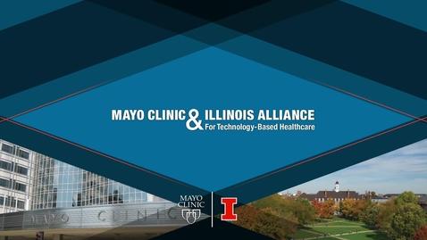 Thumbnail for entry Mayo-Illinois Alliance