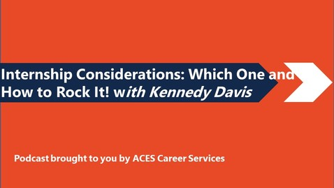 Thumbnail for entry Internship Considerations: Which One and How to Rock it!