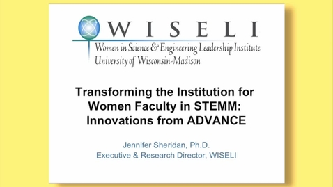 """Thumbnail for entry Jennifer Sheridan - """"Transforming the Institute for Women Faculty in STEMM: Innovations from Advance"""""""