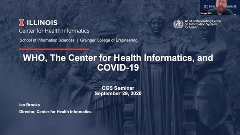 """Thumbnail for entry Ian Brooks """"WHO, The Center for Health Informatics, and COVID-19"""""""
